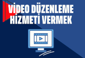 Video Düzenleme Hizmeti Vermek