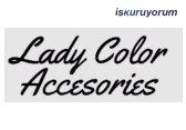 LadyColor Aksesuar Bayilik